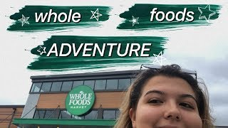 ✧  whole foods haul + get unready with me