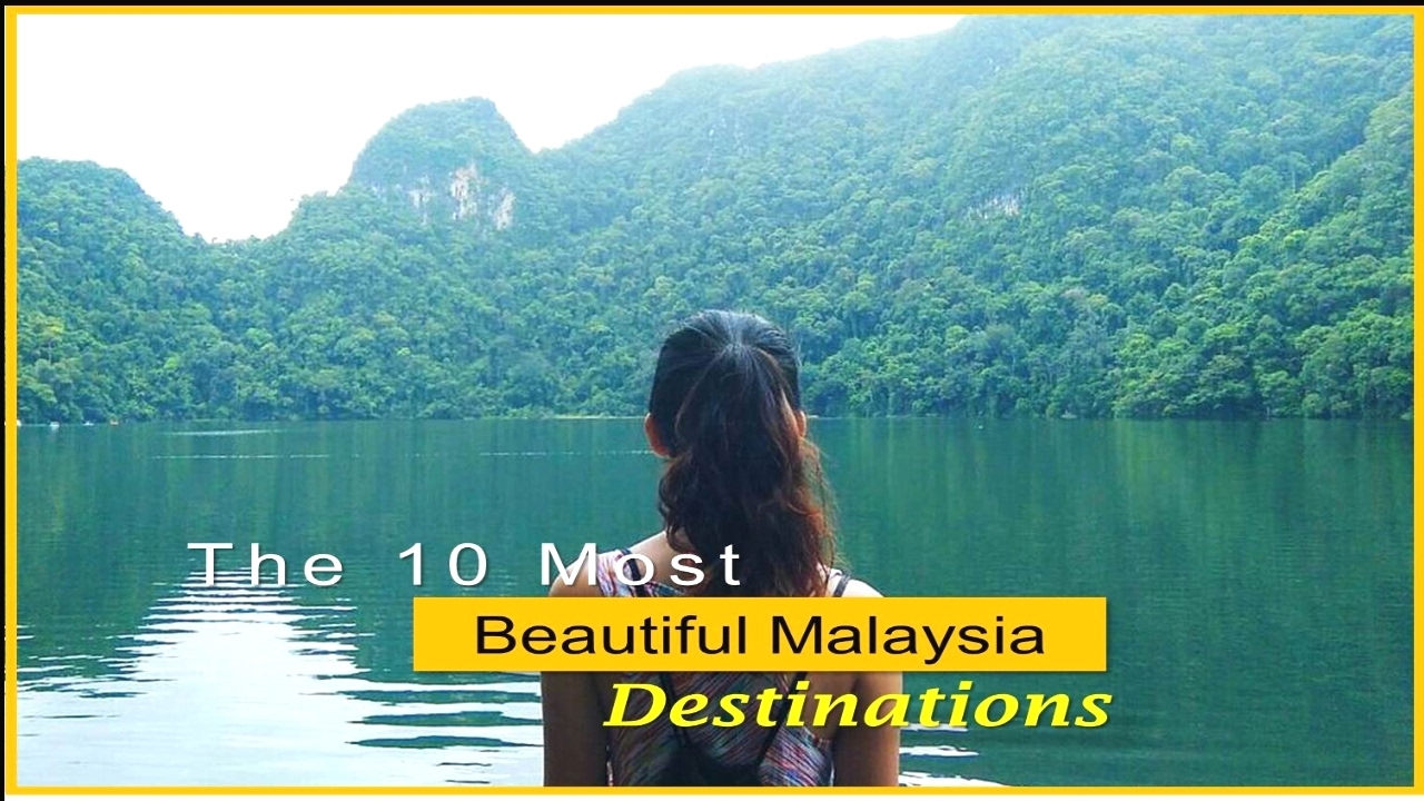 The 10 Most Beautiful Malaysia Destinations - Watch NOW