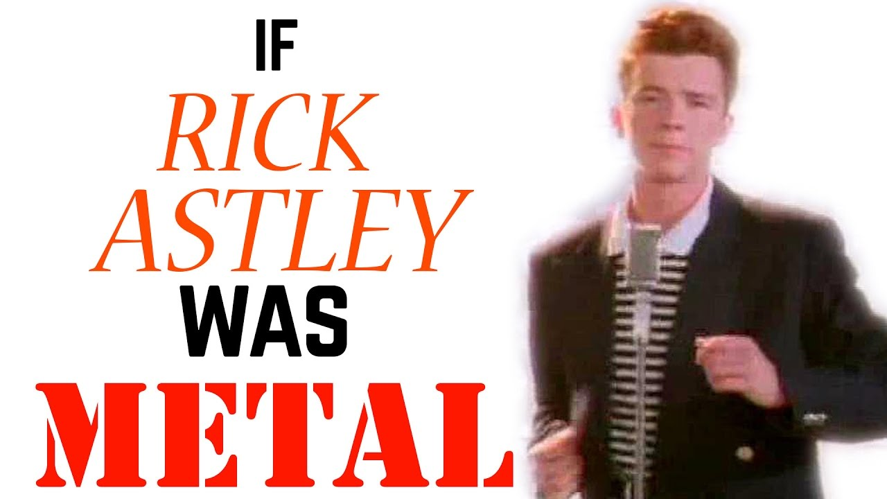 rick astley never gonna give you up metal version