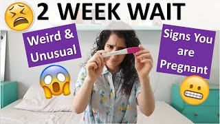 2 Week Wait - WEIRD & UNUSUAL Signs you are Pregnant!