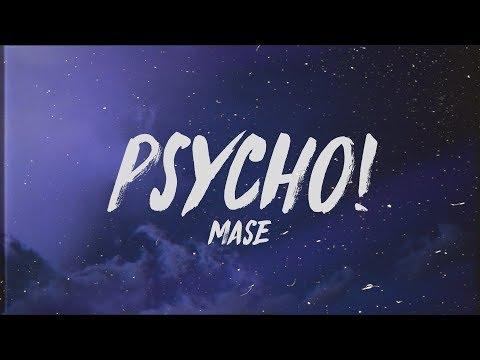 """mase---psycho!-(lyrics)-""""i-might-just-go-psycho"""""""