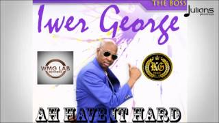 "Iwer George - Ah Have It Hard ""2016 Soca"" (Trinidad)"