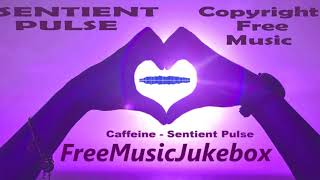 royalty free background music free download 2018 - Caffeine - Sentient Pulse - Electronic