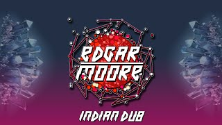 Edgar Moore - Indian Dub
