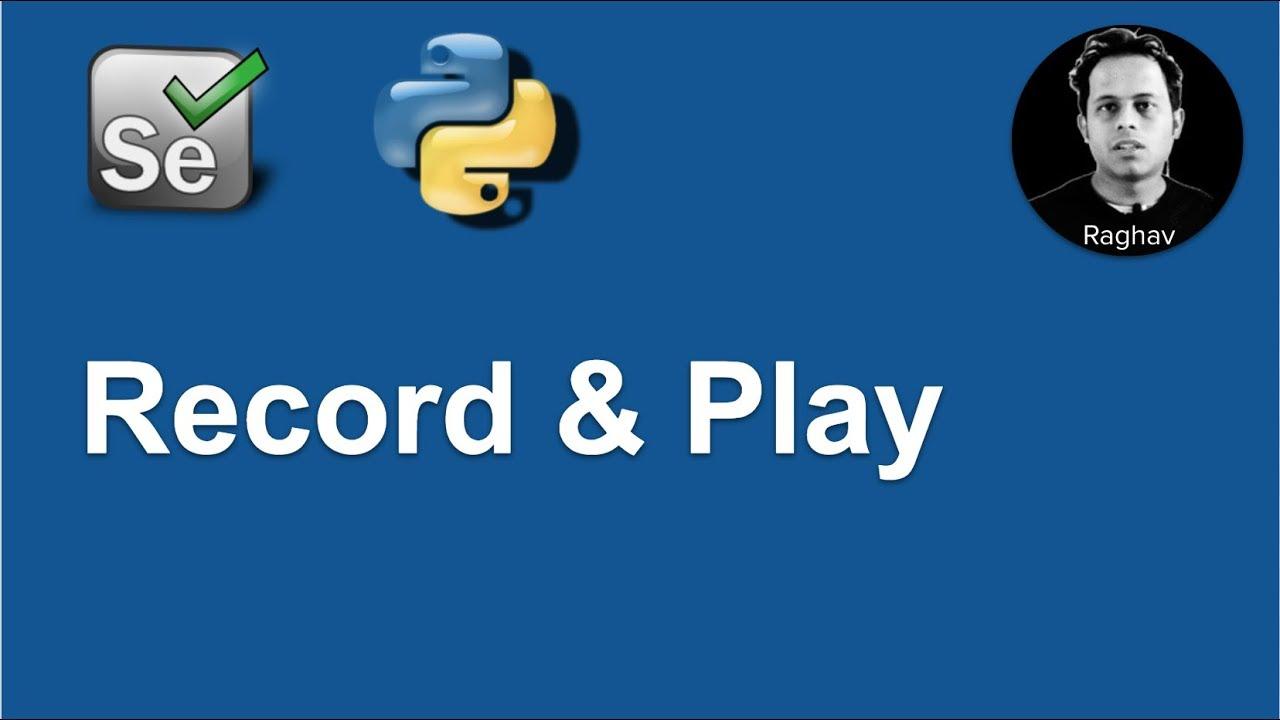 Selenium Python | Record & Playback