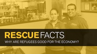 Rescue Facts: Why Are Refugees Good For The Economy?