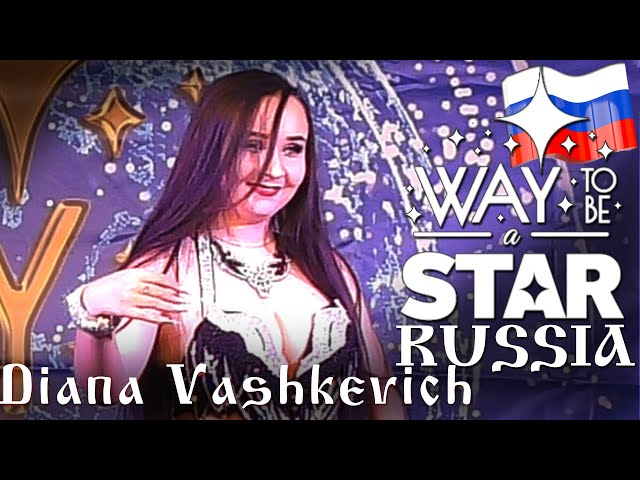 Diana Vashkevich ⊰⊱ Way to be a STAR ☆ Russia ★2019 ★