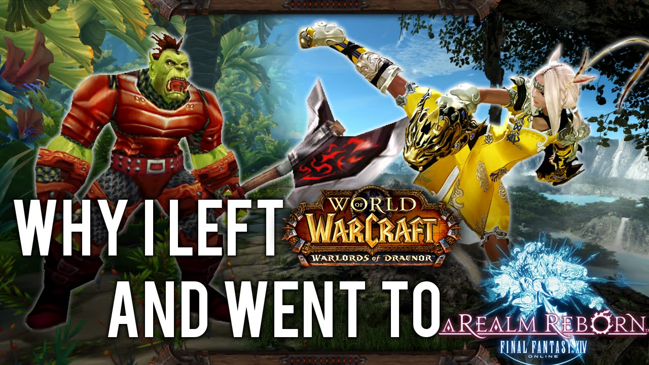 Why I left WoW for FFXIV (FFXIV Gameplay/Commentary)