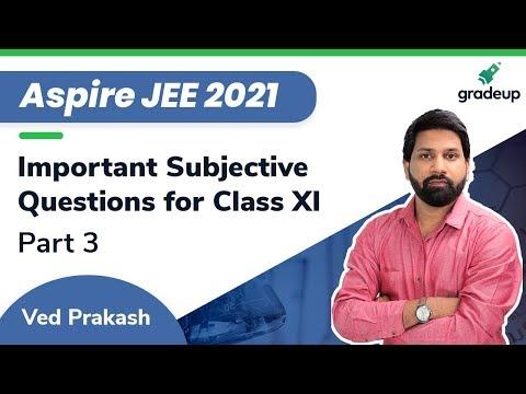 Aspire JEE 2021  | Physics | Class 11th Important Subjective Questions 3 | School Exam | Gradeup