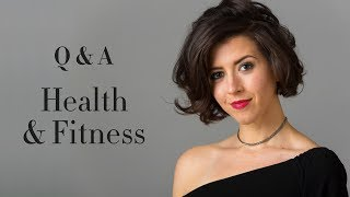 Q&A Part 2 - Health / Fitness