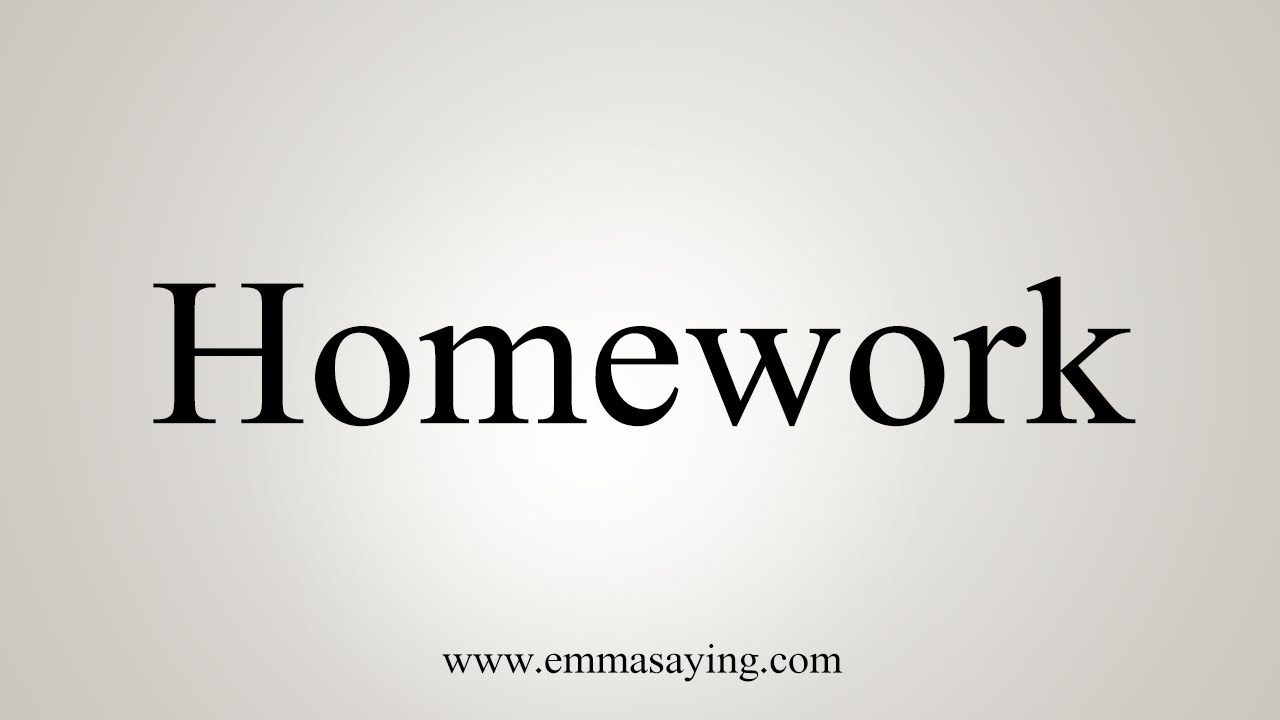 How To Say Homework