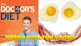 The Drs Diet: Bacon & Eggs for Health!