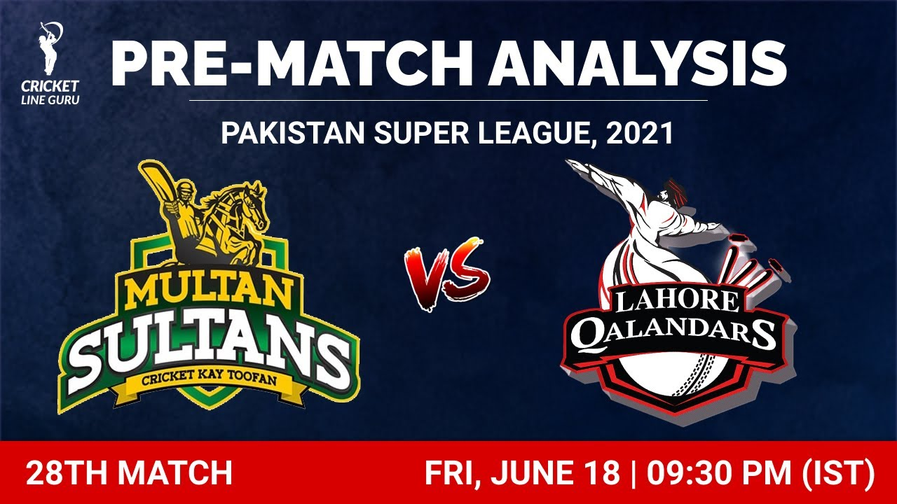 28th Match PSL2021: Multan Sultans vs Lahore Qalandars | Who will win? Match Analysis & Playing XI