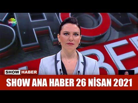 Show Ana Haber 26 Nisan 2021