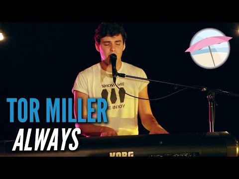 Tor Miller - Always (Live at the Edge)