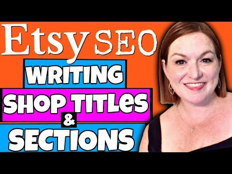 Etsy SEO - How to Write Etsy Shop Title and Etsy Sections For Search Engine Optimization 2018 - 동영상