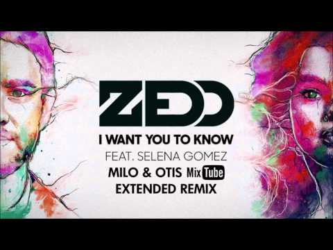 I Want You To Know (Milo & Otis MixTube Extended Remix) - Zedd & Selena Gomez