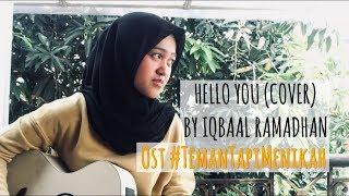 Video Hello You (Cover) - Iqbaal Ramadhan Ost. #TemanTapiMenikah download MP3, 3GP, MP4, WEBM, AVI, FLV Juni 2018