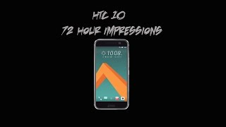 HTC 10 Car VLOG: 72 Hour Impressions and Front Video Test