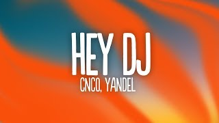 Download Mp3 Cnco, Yandel - Hey Dj  Letra/lyrics