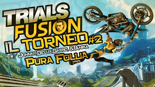 """Pura Follia!"" - Trials Fusion ONLINE w/Johnny,Gabbo,Anima & Delu"