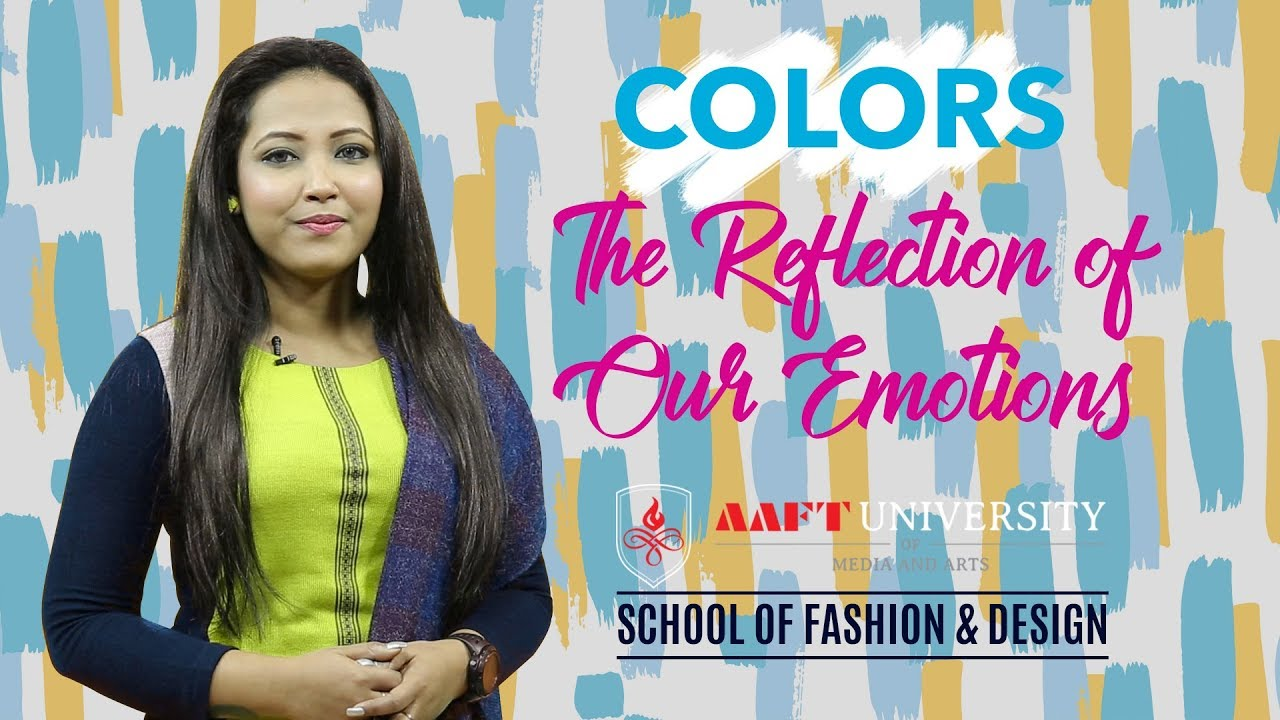 Colors Reflection Of Our Emotions Aaft University Fashion Admissions Open Enq 18001026066 Youtube