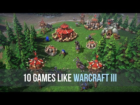 10 Best Games Like Warcraft 3