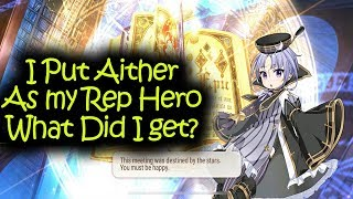 I thought putting Aither as a rep hero was a good idea to summon Ch...