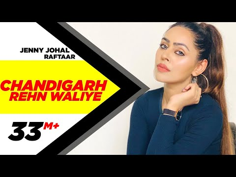 Chandigarh Rehn Waaliye Jenny Johal ftRaftaar and Bunty Bains Latest Punjabi Song