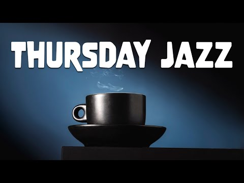 Thursday JAZZ - Baytiful Relaxing JAZZ for Wonderful Day