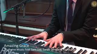 Amazing grace - Truthvine Music feat. Sam Lee, Sarah Crimee