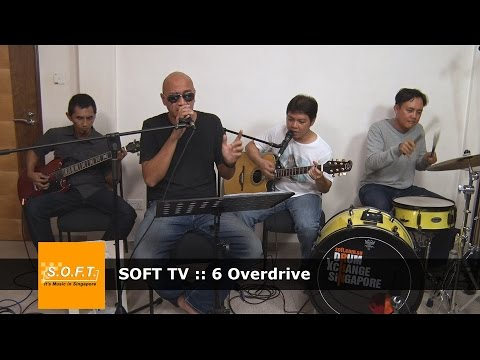 SOFT TV :: 6 Overdrive [Singapore Music]