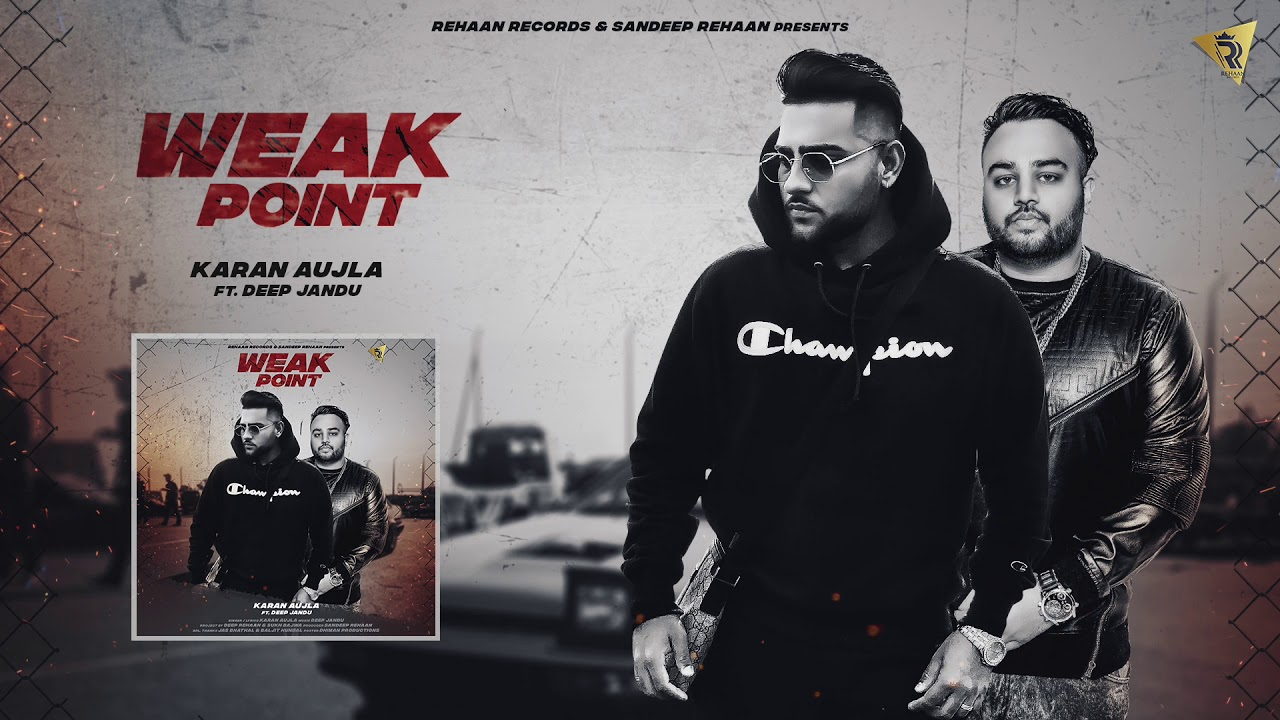 Karan Aujla | Deep Jandu (WEAK POINT) Latest Punjabi Songs