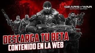 Gears of War Ultimate | Descarga tu Beta + Contenido en la Web!!