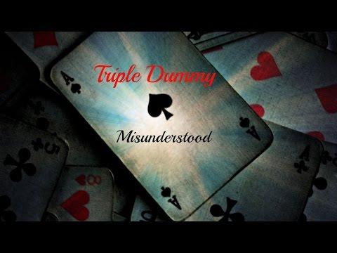 Triple Dummy Episode 3 Misunderstood