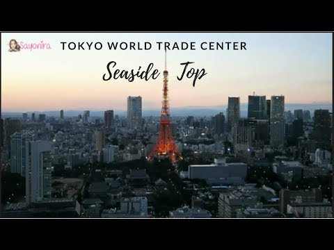 TOKYO || EP 22 || Beautiful World Trade Center - Seaside Top (Day & Night)