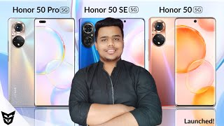 Honor 50 5G/Honor 50 Pro 5G/Honor 50 SE 5G Launched! Official Specifications/Price/India Launch Date