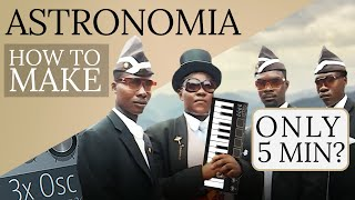 How to make ASTRONOMIA (COFFIN DANCE MUSIC)