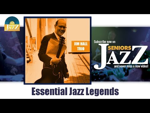 Jim Hall Trio - Essential Jazz Legends (Full Album / Album complet)