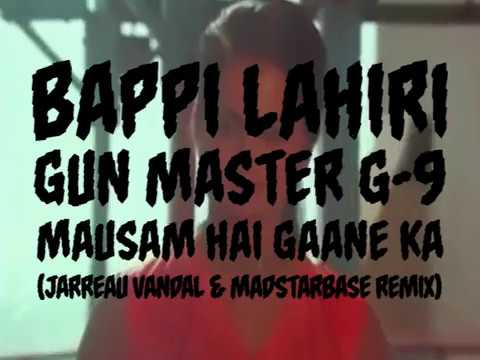 Bappi Lahiri - Mausam Hai Gaane Ka (Jarreau Vandal x MadStarBase Remix)Kaynak: YouTube · Süre: 1 dakika41 saniye
