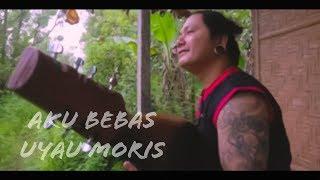 Aku Bebas - Uyau Moris [Original]