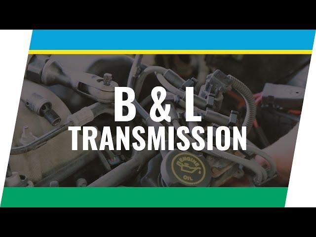 Client Spotlight Series: B&L Transmission, Cedar Rapids, IA
