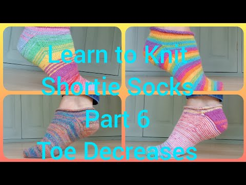 Part 6 Rose City Rollers Knitting Tutorial Toe decreases
