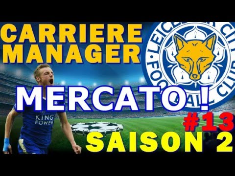 FIFA 16 | Carrière Manager | MERCATO ! | Leicester SAISON 2 #13