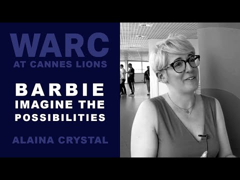 WARC in Cannes: Barbie - Imagine the Possibilities - Alaina Crystal (AMV BBDO)