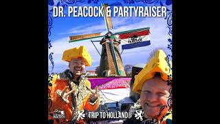 Download Dr. Peacock & Partyraiser - Trip To Holland