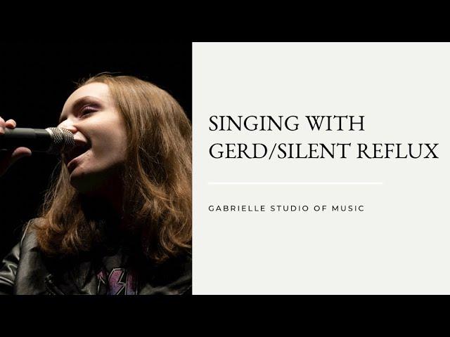 Singing With GERD/Silent Reflux
