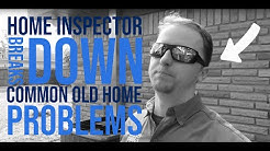 Home Inspector Breaks down common old home problems - The Houston Home Inspector
