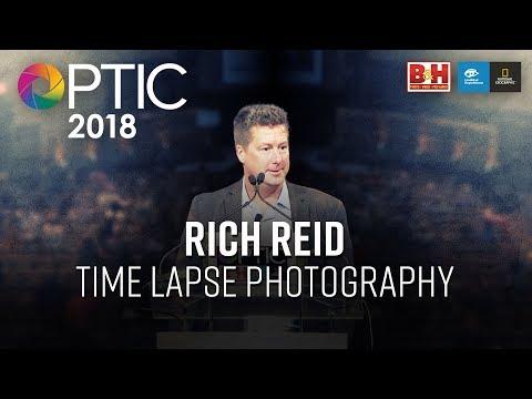 Optic 2018   Time Lapse Photography   Rich Reid