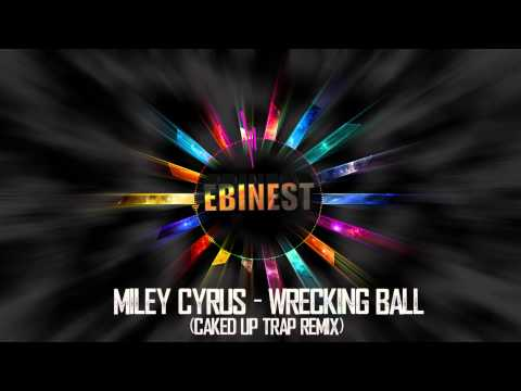 Miley Cyrus - Wrecking Ball (CAKED UP trap remix) (Bass boosted - HD)